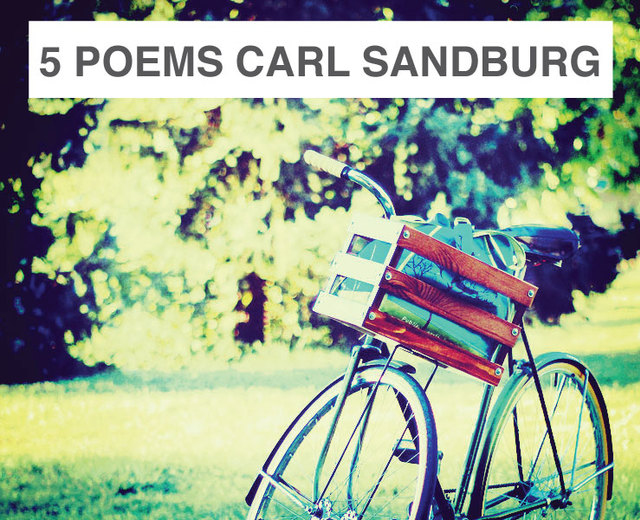5 poems by Carl Sandburg | 5 poems by Carl Sandburg| MusicSpoke