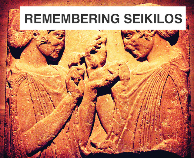 Remembering Seikilos | Remembering Seikilos| MusicSpoke