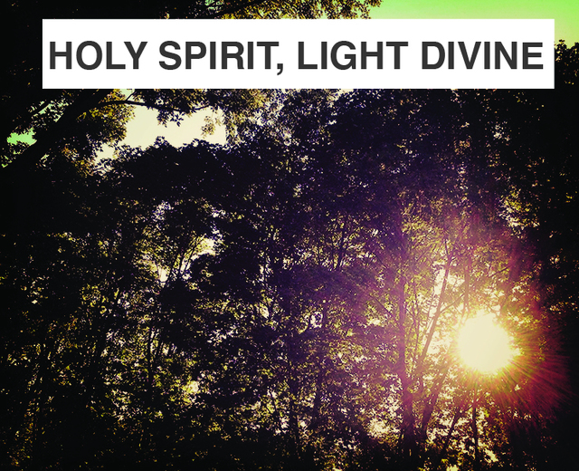 Holy Spirit, Light Divine | Holy Spirit, Light Divine| MusicSpoke