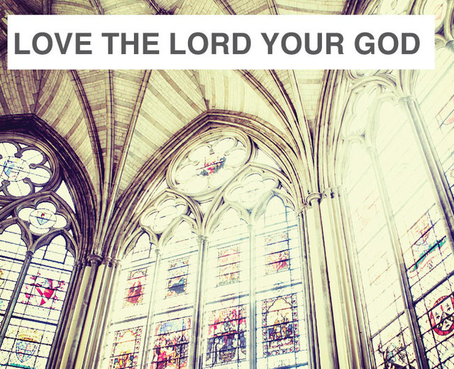 Love the Lord Your God | Love the Lord Your God| MusicSpoke
