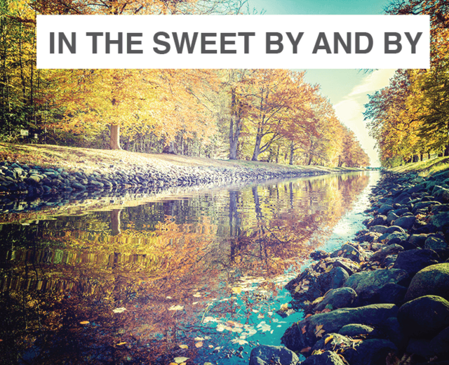 In The Sweet By And By | In The Sweet By And By| MusicSpoke