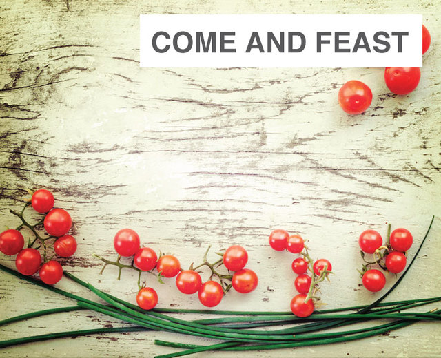 Come and Feast | Come and Feast| MusicSpoke