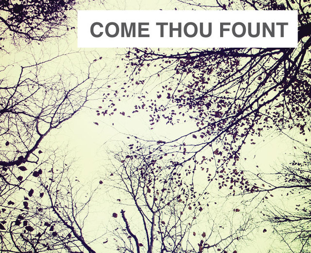 Come Thou Fount | Come Thou Fount| MusicSpoke