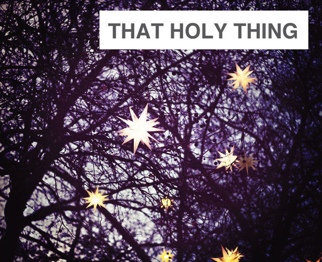 That Holy Thing | That Holy Thing| MusicSpoke