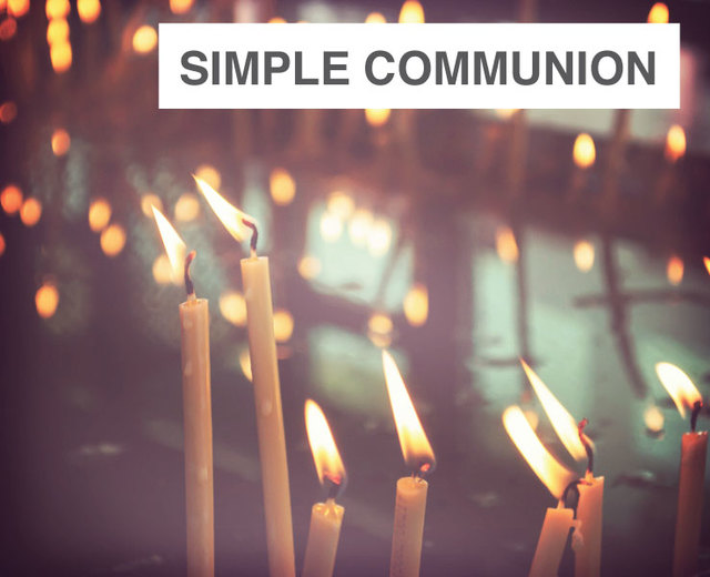 Simple Communion Service | Simple Communion Service| MusicSpoke