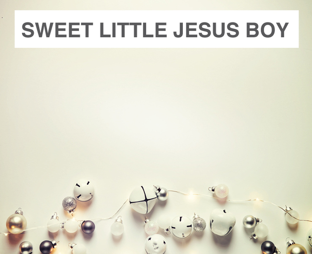Sweet Little Jesus Boy | Sweet Little Jesus Boy| MusicSpoke