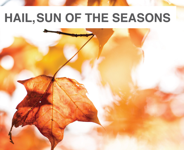 Hail, Sun of the Seasons | Hail, Sun of the Seasons| MusicSpoke