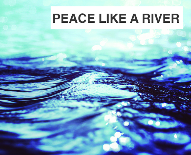 Peace Like a River | Peace Like a River| MusicSpoke