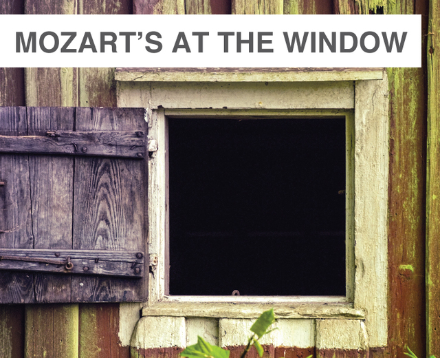 Mozart's At the Window | Mozart's At the Window| MusicSpoke