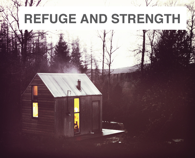 Refuge and Strength | Refuge and Strength| MusicSpoke
