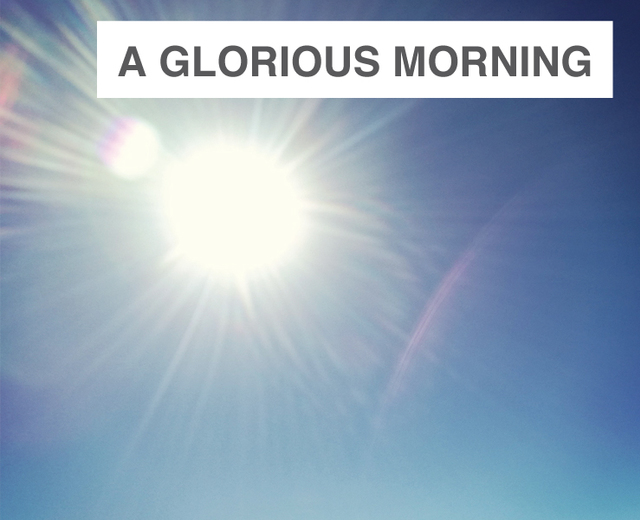 Full Many A Glorious Morning | Full Many A Glorious Morning| MusicSpoke