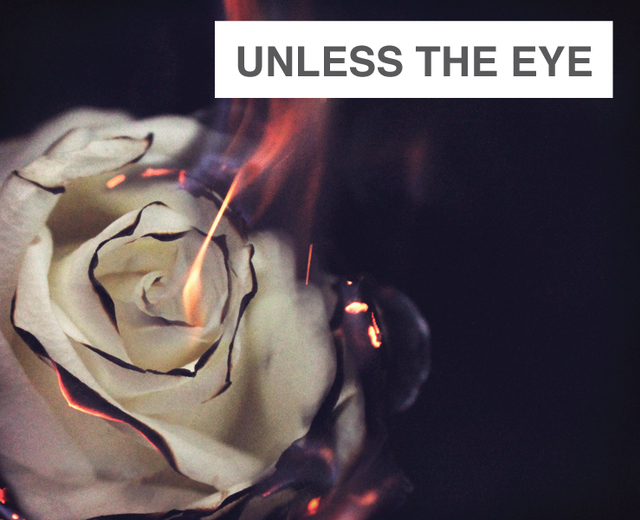 Unless The Eye Catch Fire | Unless The Eye Catch Fire| MusicSpoke