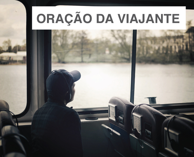 Oração da Viajante (The Traveler's Prayer) | Oração da Viajante (The Traveler's Prayer)| MusicSpoke