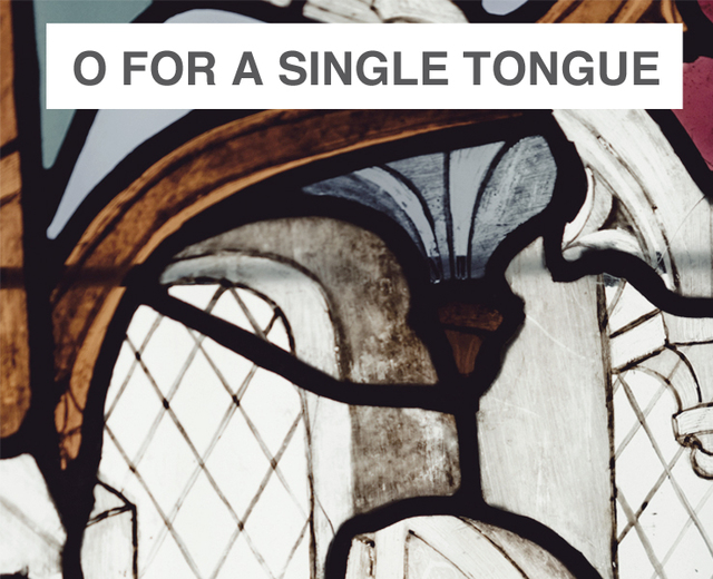 O for a Single Tongue | O for a Single Tongue| MusicSpoke