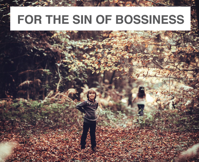 For the Sin of Bossiness | For the Sin of Bossiness| MusicSpoke