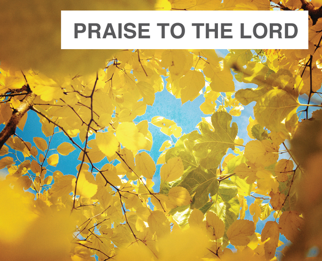 Praise to the Lord | Praise to the Lord| MusicSpoke