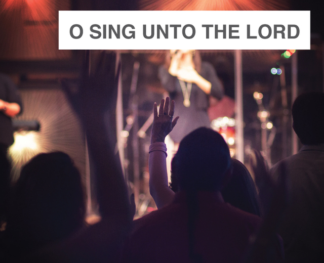O Sing Unto the Lord | O Sing Unto the Lord| MusicSpoke