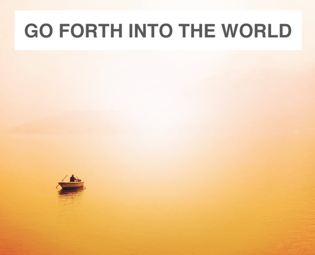 Go Forth into the World in Peace | Go Forth into the World in Peace| MusicSpoke