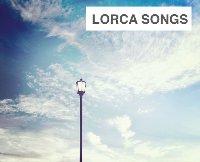 Lorca Songs | Lorca Songs| MusicSpoke