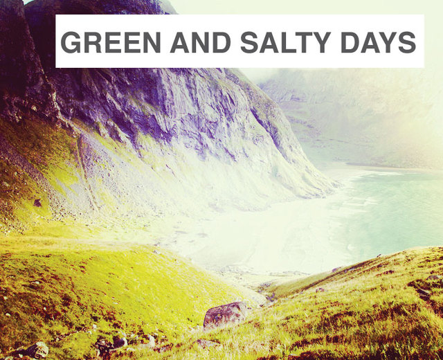 The Green and Salty Days | The Green and Salty Days| MusicSpoke