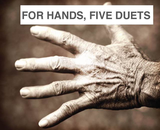 For Hands, Five Duets | For Hands, Five Duets| MusicSpoke