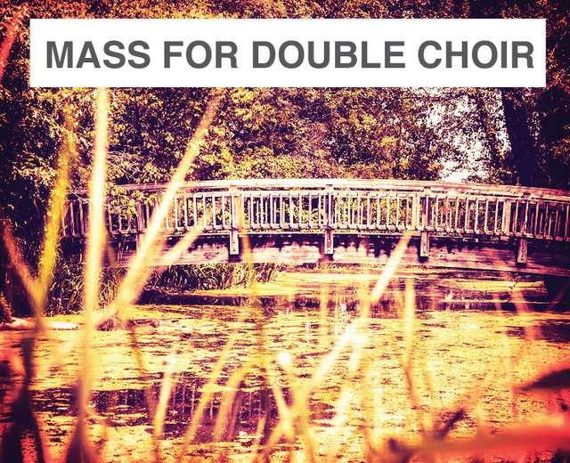 Mass for Double Choir | Mass for Double Choir| MusicSpoke