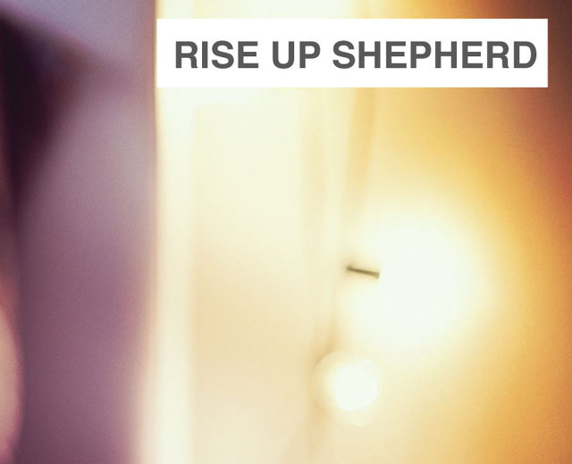 Rise Up, Shepherd, and Follow | Rise Up, Shepherd, and Follow| MusicSpoke