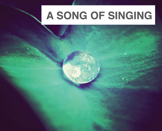 A Song of Singing | A Song of Singing| MusicSpoke