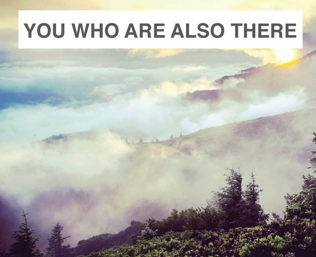 You Who Are Also There | You Who Are Also There| MusicSpoke