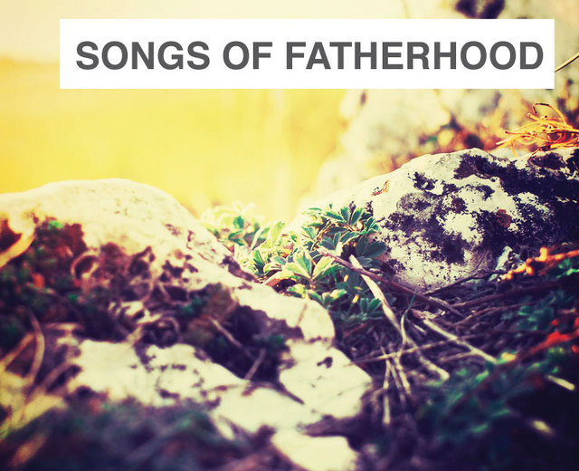 Songs of Fatherhood | Songs of Fatherhood| MusicSpoke