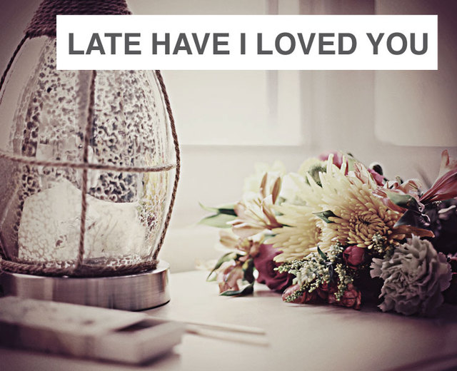Late Have I Loved You | Late Have I Loved You| MusicSpoke