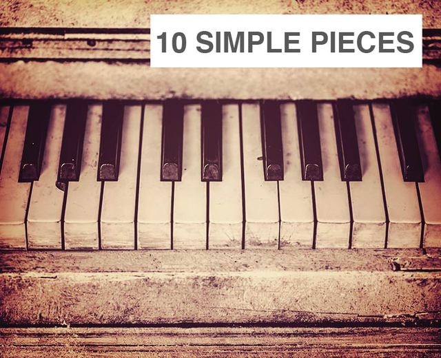 10 Simple Pieces for Piano | 10 Simple Pieces for Piano| MusicSpoke