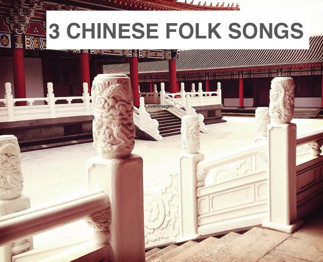 Three Chinese Folk Songs | Three Chinese Folk Songs| MusicSpoke