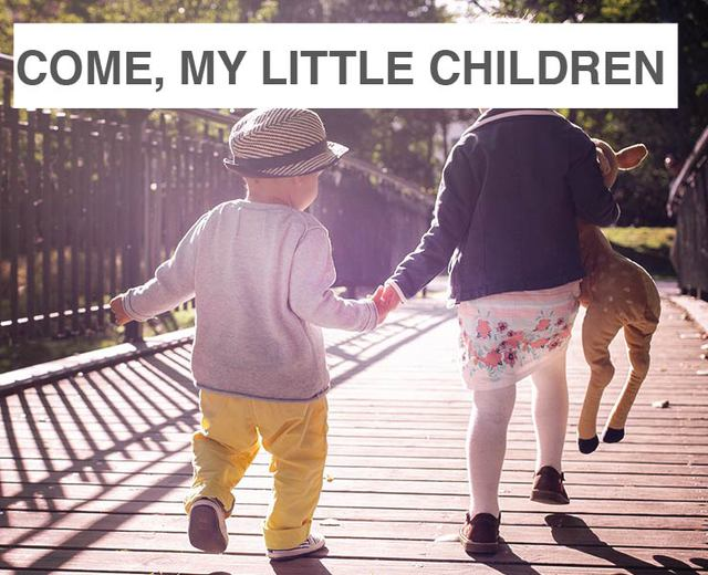 Come, My Little Children | Come, My Little Children| MusicSpoke