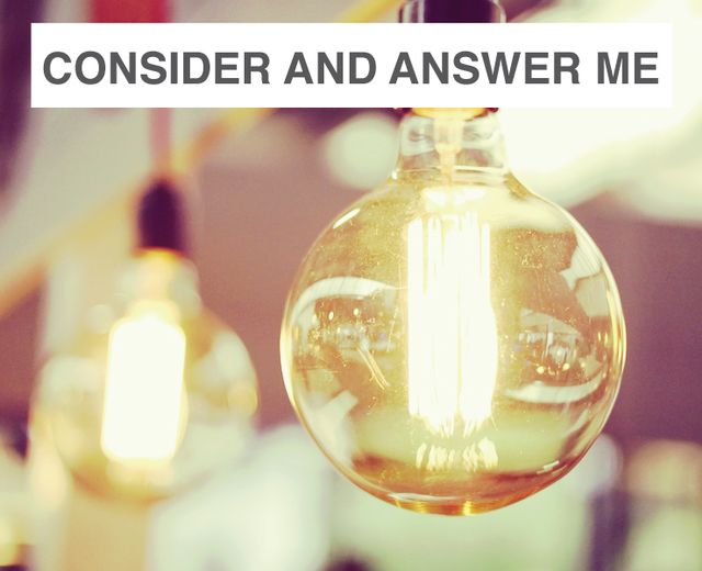 consider and answer me | consider and answer me| MusicSpoke
