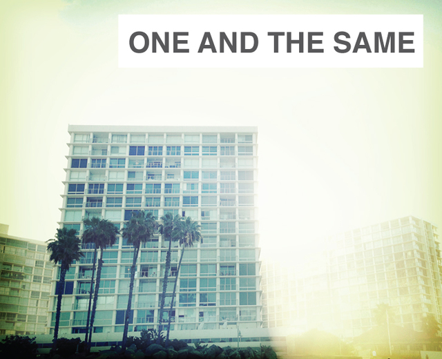 One and the Same | One and the Same| MusicSpoke
